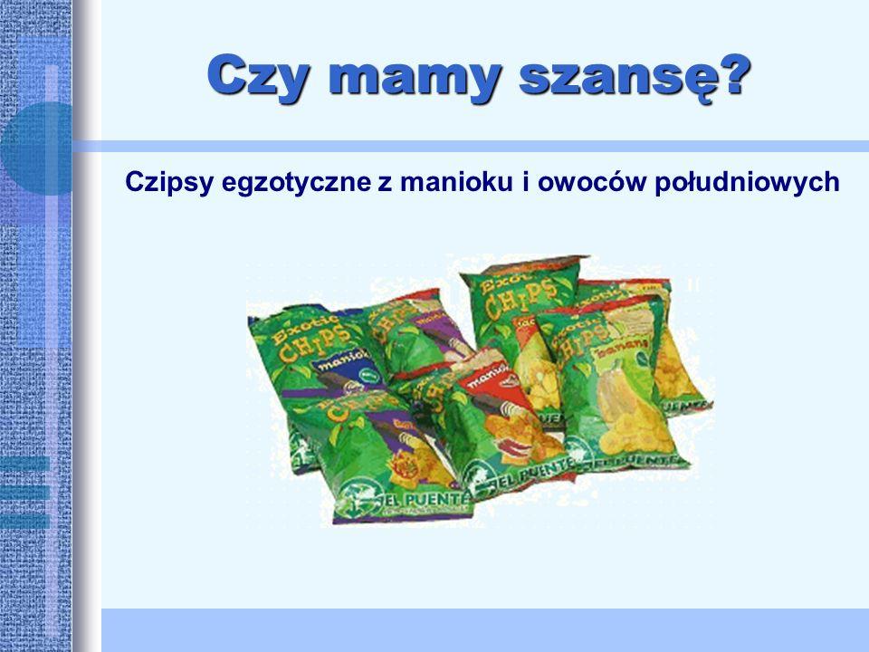 Czy mamy szansę? Czipsy egzotyczne z manioku i owoców południowych