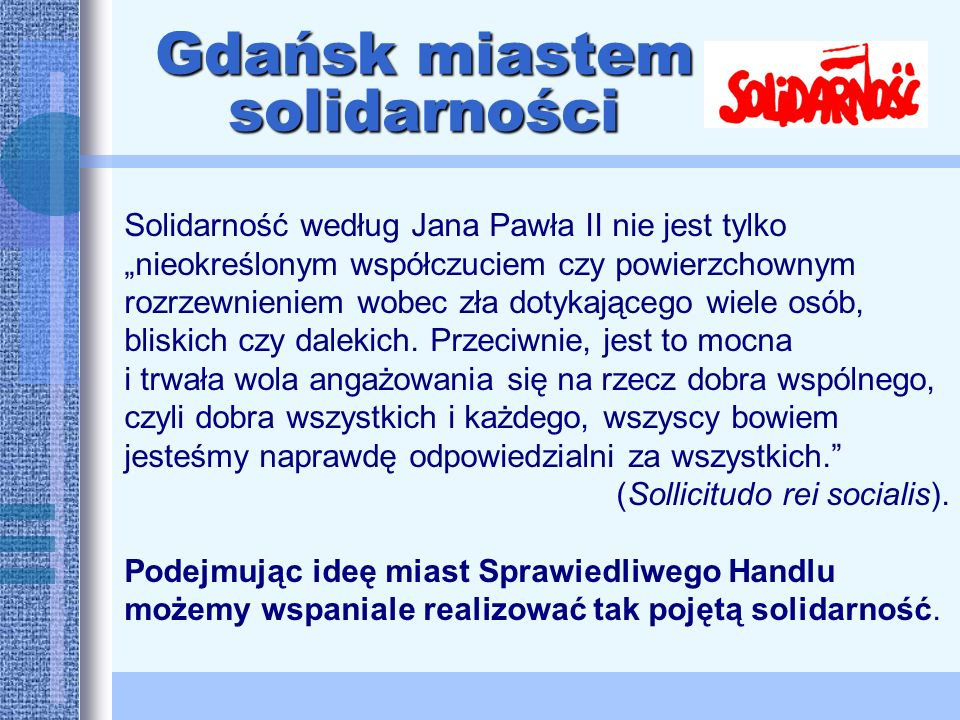 """Solidarność według Jana Pawła II nie jest tylko """"nieokreślonym współczuciem czy powierzchownym rozrzewnieniem wobec zła dotykającego wiele osób, bliskich czy dalekich."""