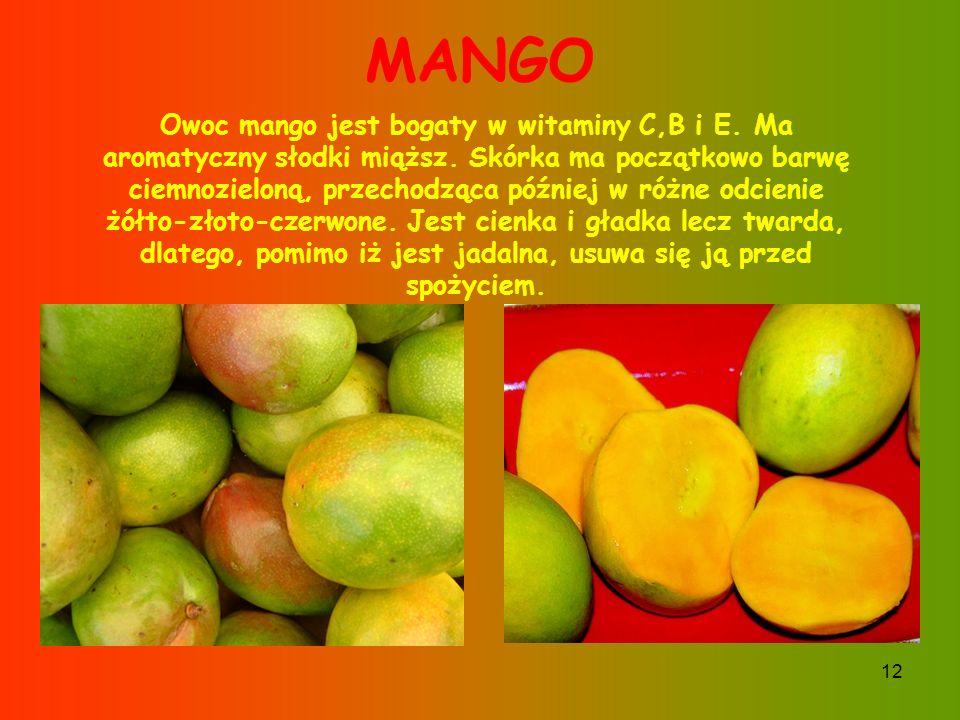 11 DUKU - LANGSAT Owoce mają żółtawą, grubą, skórzastą skórkę.