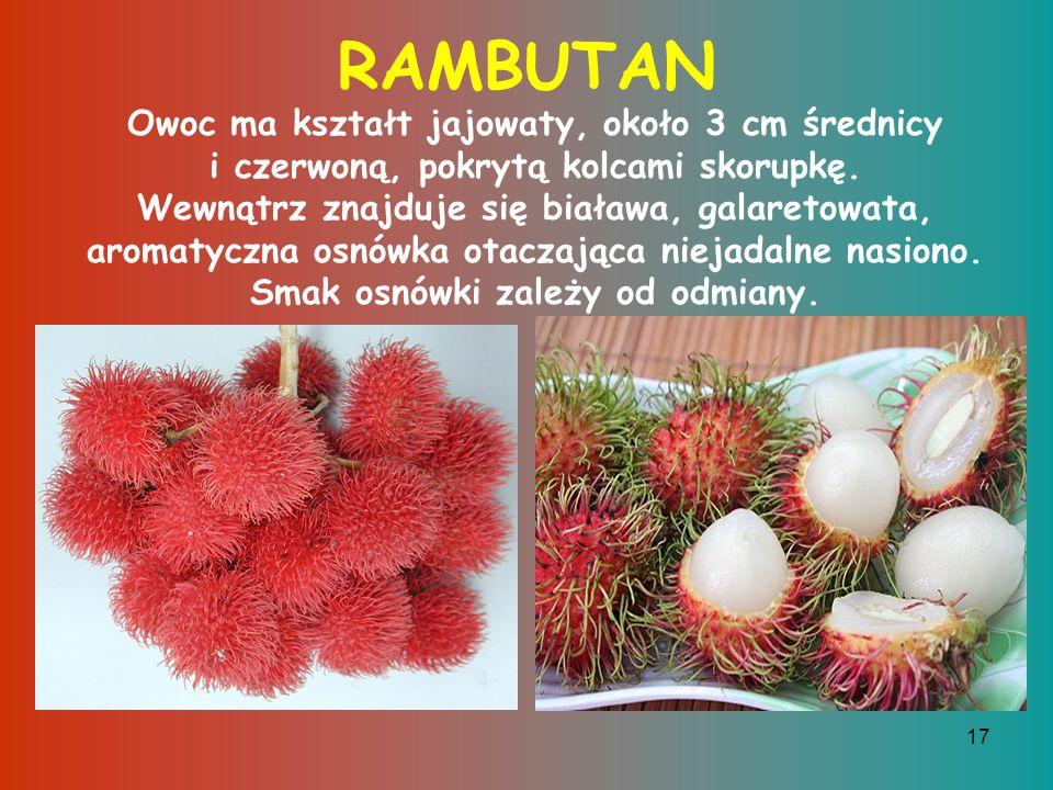 16 POMELO Są to bardzo duże, owoce cytrusowe z płd-wsch.Azji i Malezji.