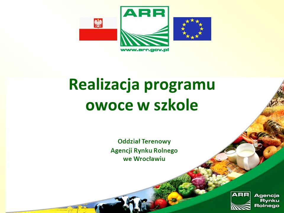 Realizacja programu owoce w szkole Oddział Terenowy Agencji Rynku Rolnego we Wrocławiu