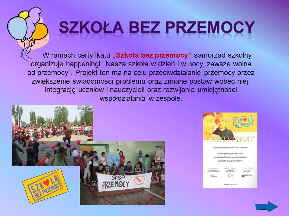 """W ramach certyfikatu """"Szkoła bez przemocy samorząd szkolny organizuje happeningi """"Nasza szkoła w dzień i w nocy, zawsze wolna od przemocy ."""