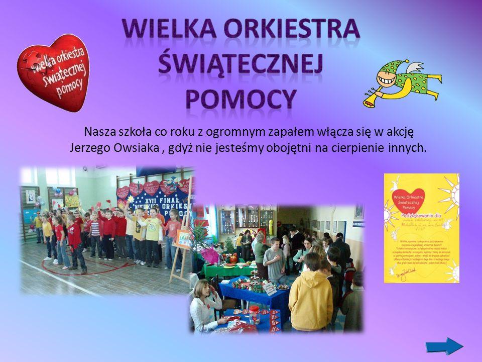 Nasza szkoła co roku z ogromnym zapałem włącza się w akcję Jerzego Owsiaka, gdyż nie jesteśmy obojętni na cierpienie innych.