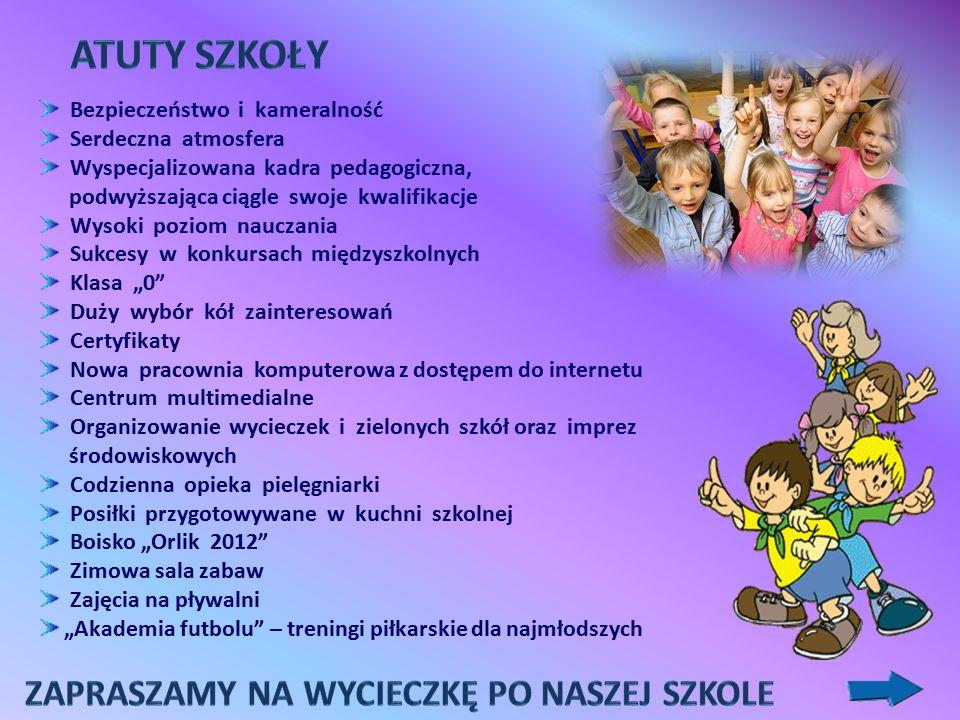 Bezpieczeństwo i kameralność Serdeczna atmosfera Wyspecjalizowana kadra pedagogiczna, podwyższająca ciągle swoje kwalifikacje Wysoki poziom nauczania