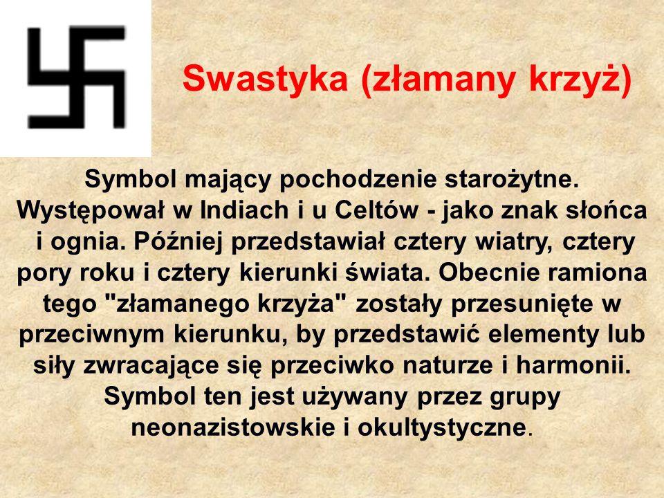 Swastyka (złamany krzyż) Symbol mający pochodzenie starożytne.
