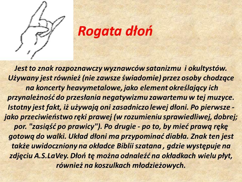 Rogata dłoń Jest to znak rozpoznawczy wyznawców satanizmu i okultystów.