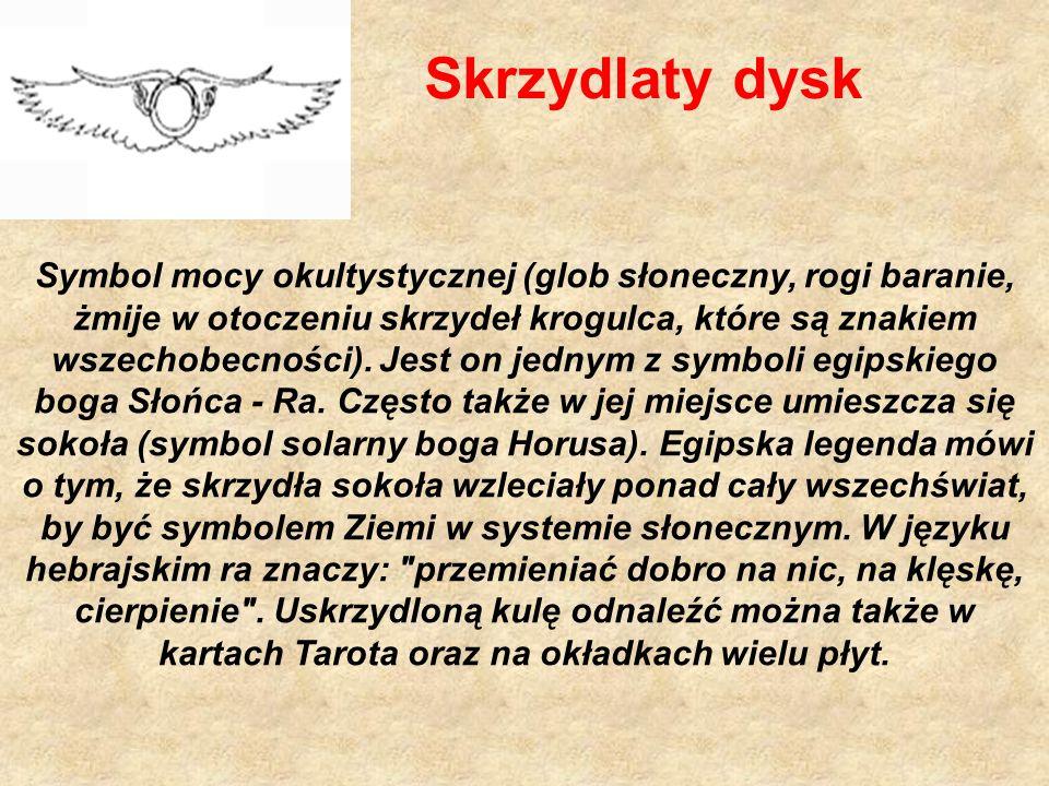 Skrzydlaty dysk Symbol mocy okultystycznej (glob słoneczny, rogi baranie, żmije w otoczeniu skrzydeł krogulca, które są znakiem wszechobecności).