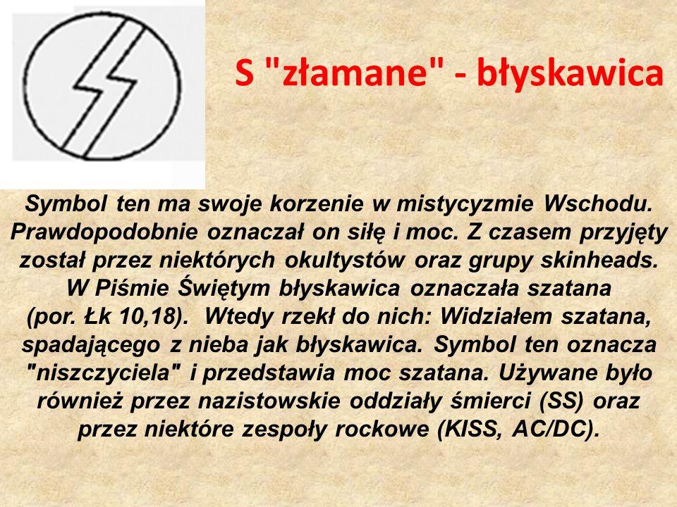 S złamane - błyskawica Symbol ten ma swoje korzenie w mistycyzmie Wschodu.