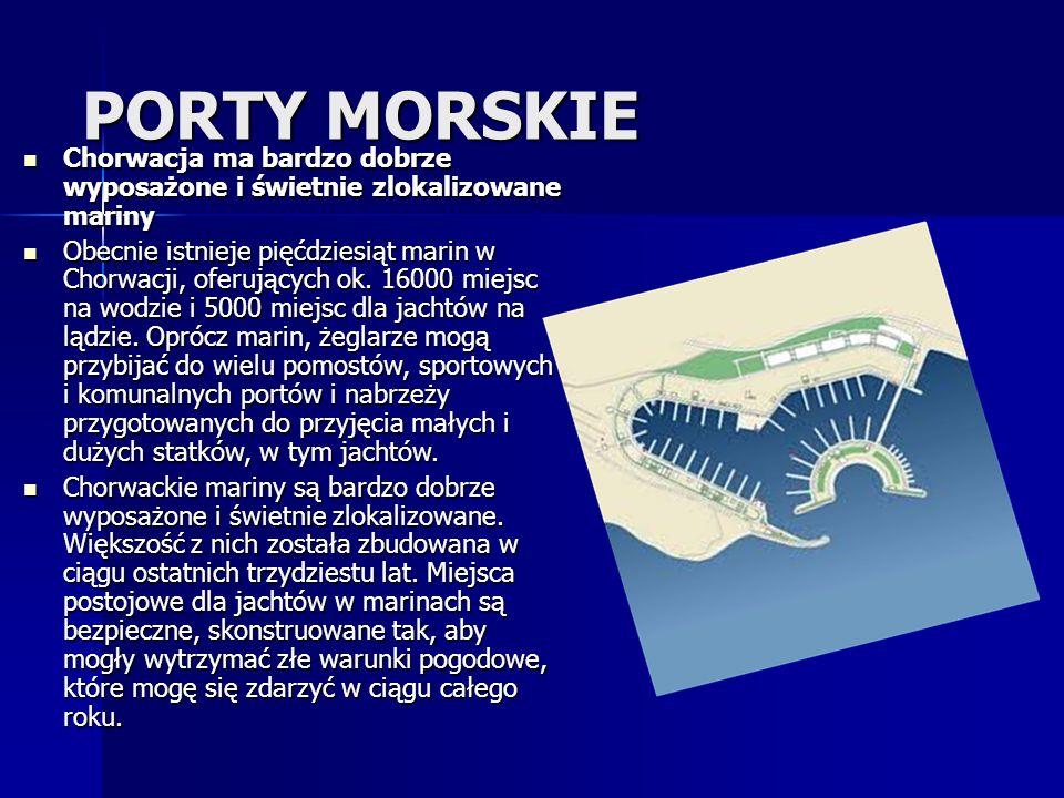 PORTY MORSKIE Chorwacja ma bardzo dobrze wyposażone i świetnie zlokalizowane mariny Chorwacja ma bardzo dobrze wyposażone i świetnie zlokalizowane mariny Obecnie istnieje pięćdziesiąt marin w Chorwacji, oferujących ok.