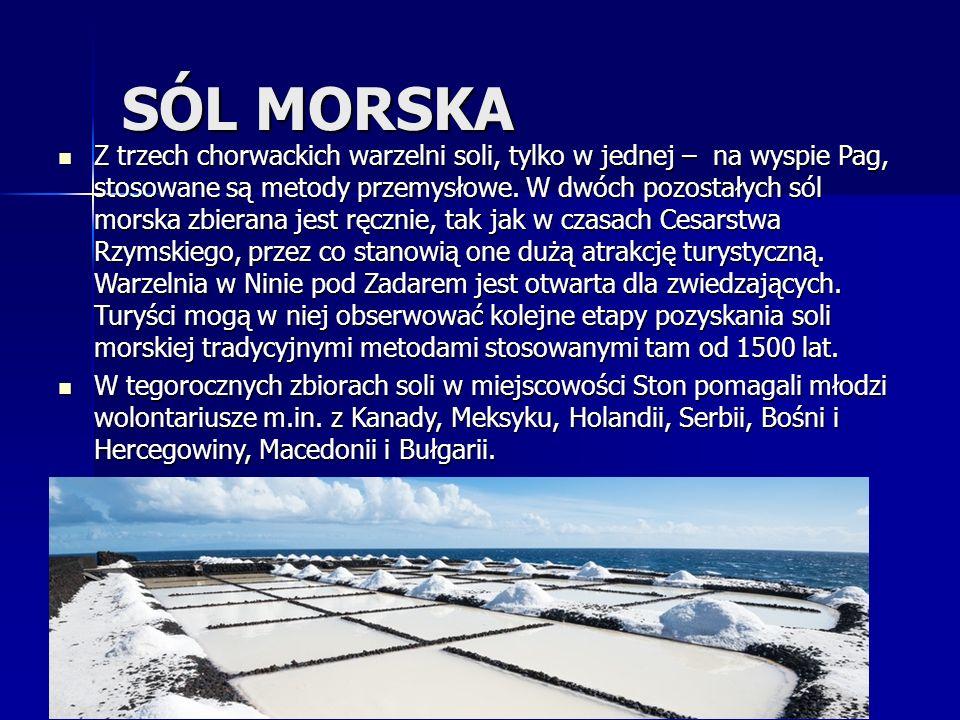 SÓL MORSKA Z trzech chorwackich warzelni soli, tylko w jednej – na wyspie Pag, stosowane są metody przemysłowe. W dwóch pozostałych sól morska zbieran