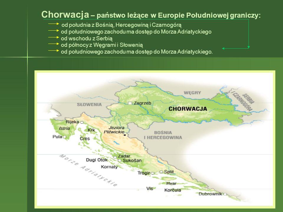Chorwacja – państwo leżące w Europie Południowej graniczy: od południa z Bośnią, Hercegowiną i Czarnogórą od południowego zachodu ma dostęp do Morza A