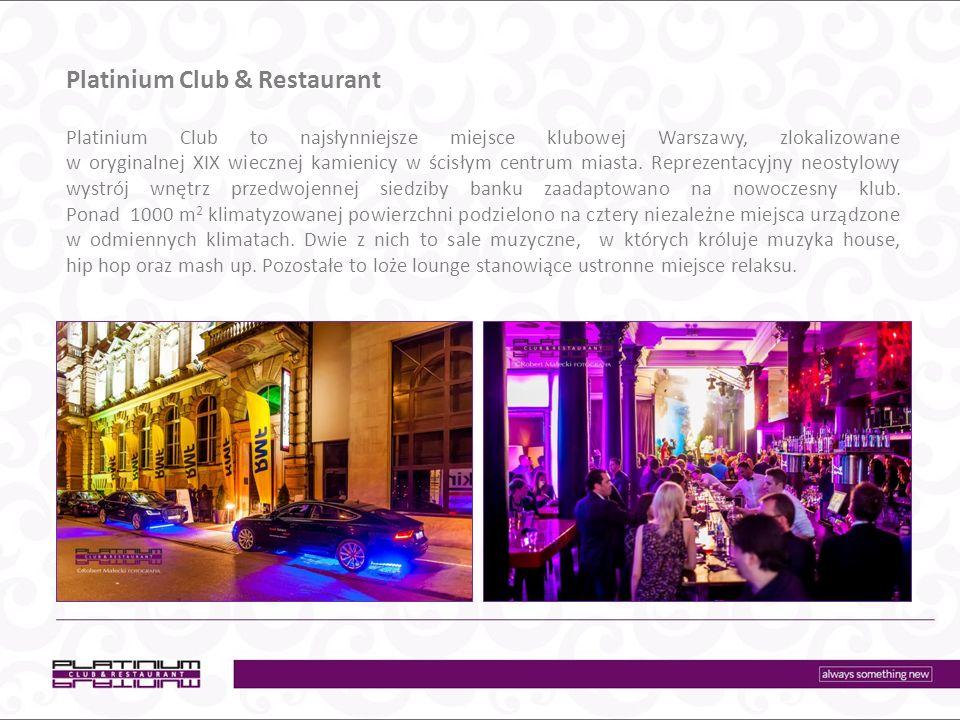 Platinium Club & Restaurant Platinium Club to najsłynniejsze miejsce klubowej Warszawy, zlokalizowane w oryginalnej XIX wiecznej kamienicy w ścisłym centrum miasta.