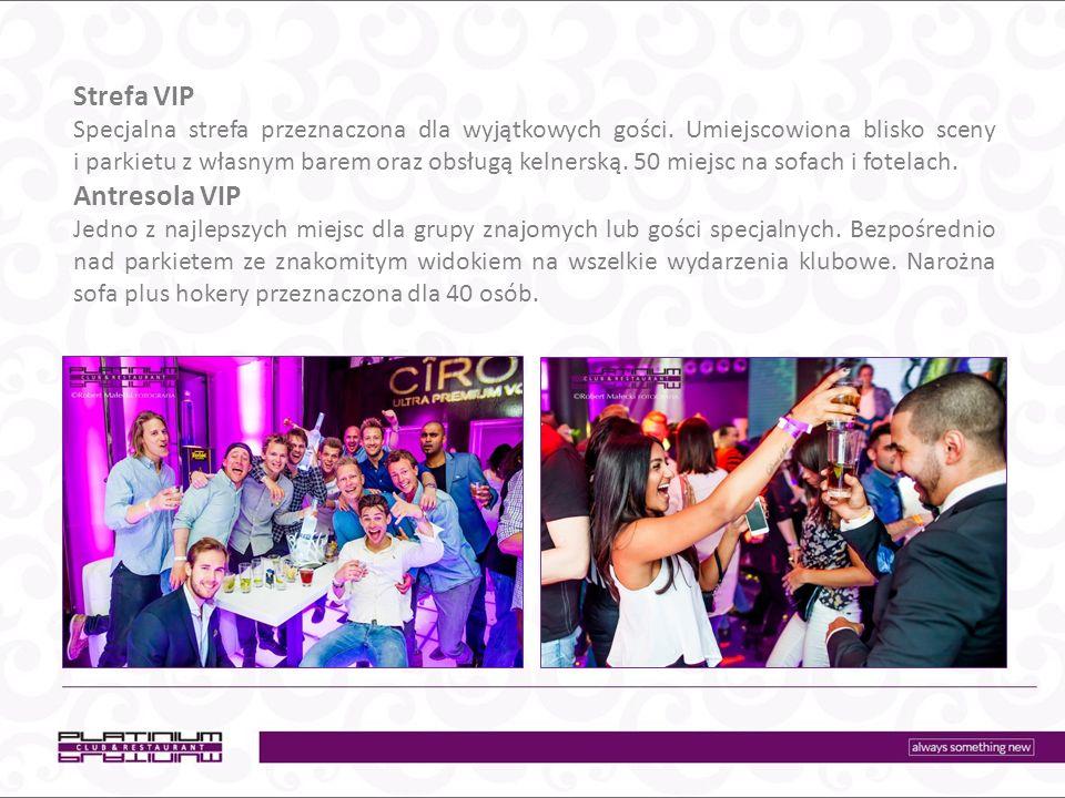 Strefa VIP Specjalna strefa przeznaczona dla wyjątkowych gości.