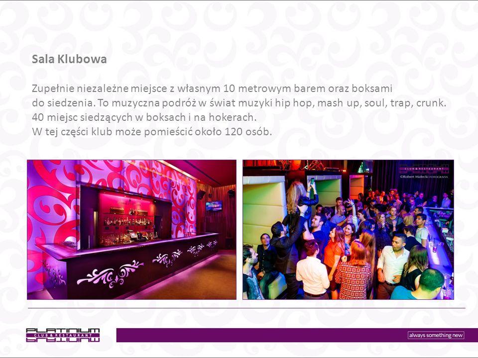 Sala Lustrzana i Czerwona Dwie dodatkowe loże lounge stanowiące spokojne miejsce niezależnie od pozostałych wydarzeń w klubie.