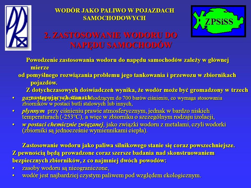 WODÓR JAKO PALIWO W POJAZDACH SAMOCHODOWYCH 2.ZASTOSOWANIE WODORU DO NAPĘDU SAMOCHODÓW cd.