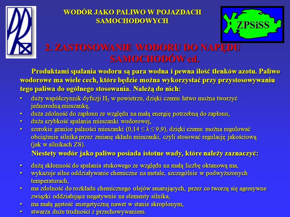 WODÓR JAKO PALIWO W POJAZDACH SAMOCHODOWYCH 2. ZASTOSOWANIE WODORU DO NAPĘDU SAMOCHODÓW cd.