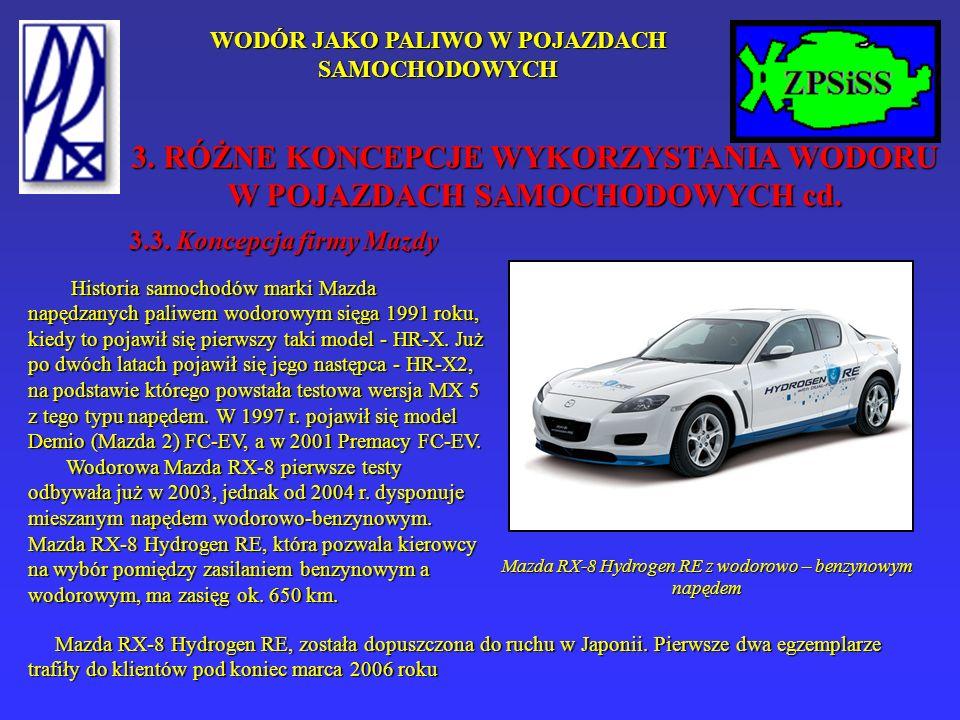WODÓR JAKO PALIWO W POJAZDACH SAMOCHODOWYCH 3.3. Koncepcja firmy Mazdy Mazda RX-8 Hydrogen RE z wodorowo – benzynowym napędem Historia samochodów mark