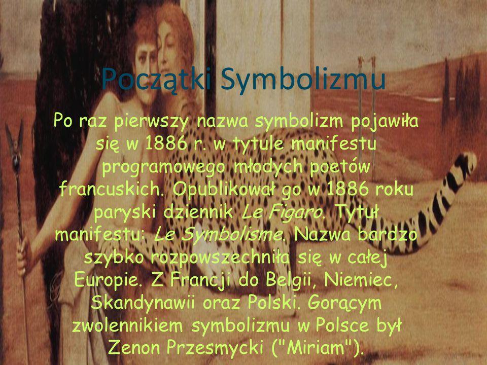 Początki Symbolizmu Po raz pierwszy nazwa symbolizm pojawiła się w 1886 r.