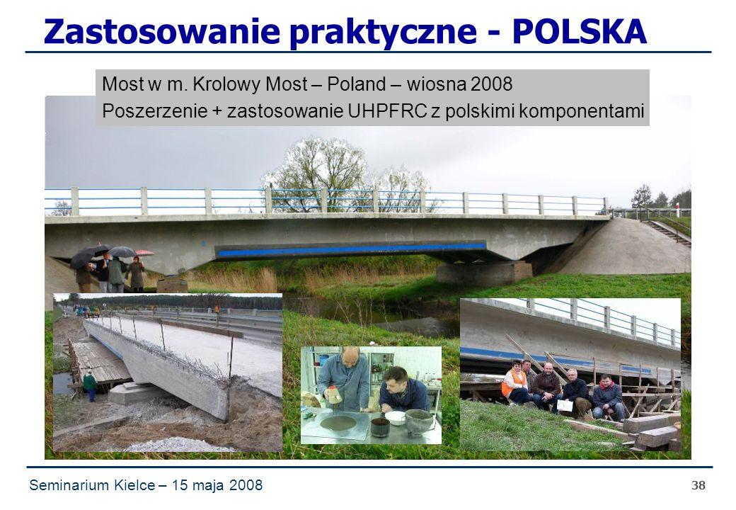 Seminarium Kielce – 15 maja 2008 38 Zastosowanie praktyczne - POLSKA Most w m.