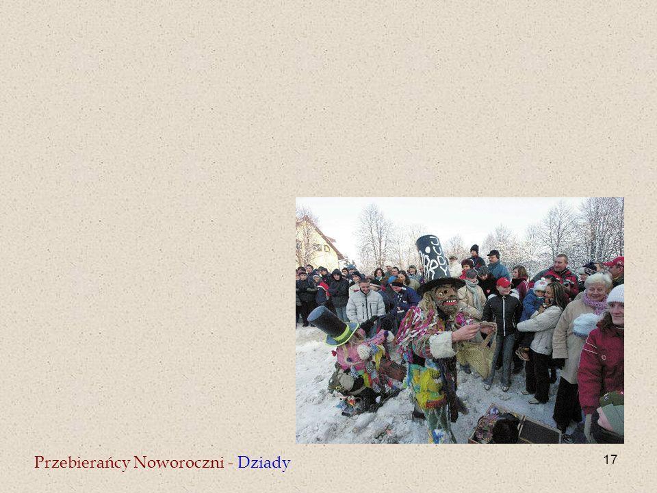 17 Przebierańcy Noworoczni - Dziady