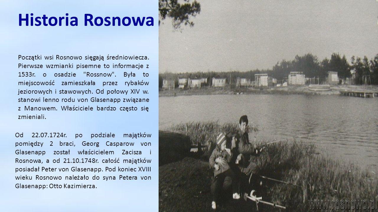 Początki wsi Rosnowo sięgają średniowiecza. Pierwsze wzmianki pisemne to informacje z 1533r. o osadzie