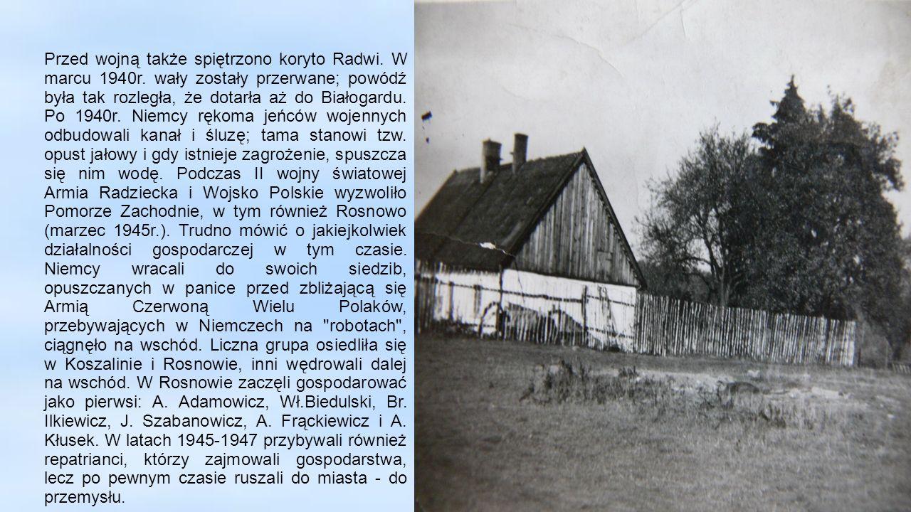 Przed wojną także spiętrzono koryto Radwi. W marcu 1940r. wały zostały przerwane; powódź była tak rozległa, że dotarła aż do Białogardu. Po 1940r. Nie