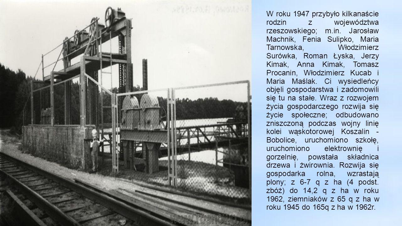W roku 1947 przybyło kilkanaście rodzin z województwa rzeszowskiego; m.in.