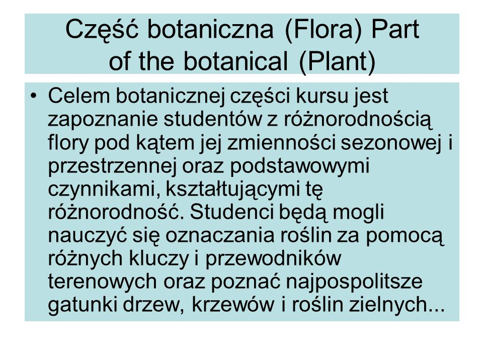 The aim of the botanical section of the course is to acquaint students with the diversityof flora in terms of its seasonal and spatial variability, and fundamental factors in shaping this diversity.