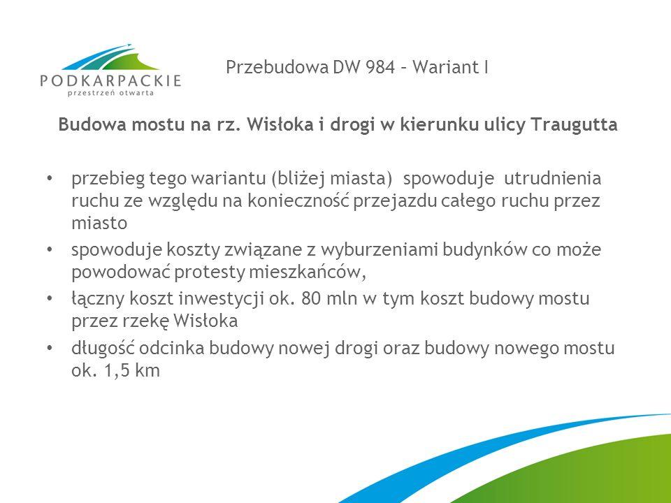 Przebudowa DW 984 – Wariant I Budowa mostu na rz.