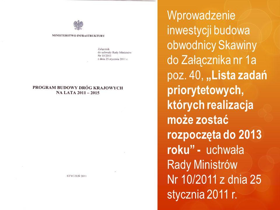 """Wprowadzenie inwestycji budowa obwodnicy Skawiny do Załącznika nr 1a poz. 40, """"Lista zadań priorytetowych, których realizacja może zostać rozpoczęta d"""