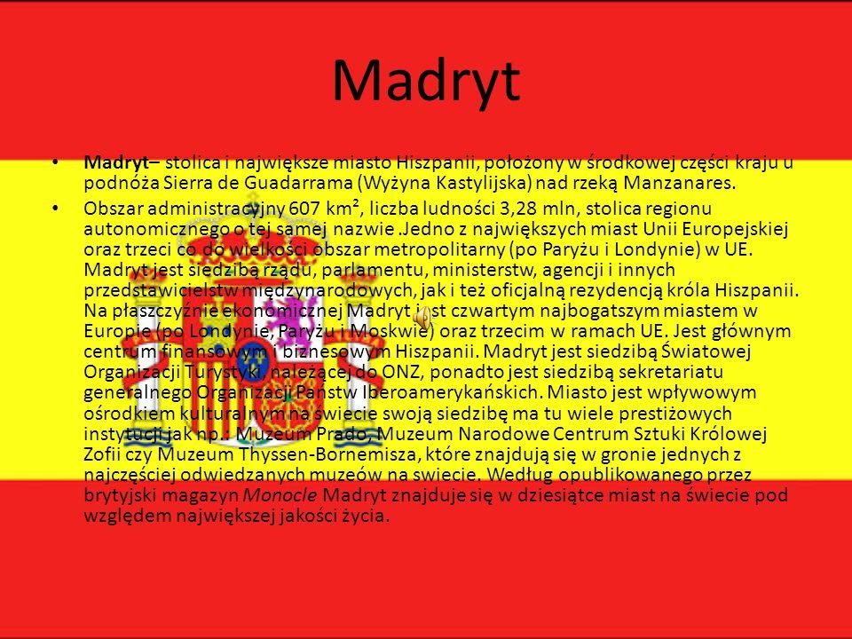 Madryt Madryt– stolica i największe miasto Hiszpanii, położony w środkowej części kraju u podnóża Sierra de Guadarrama (Wyżyna Kastylijska) nad rzeką