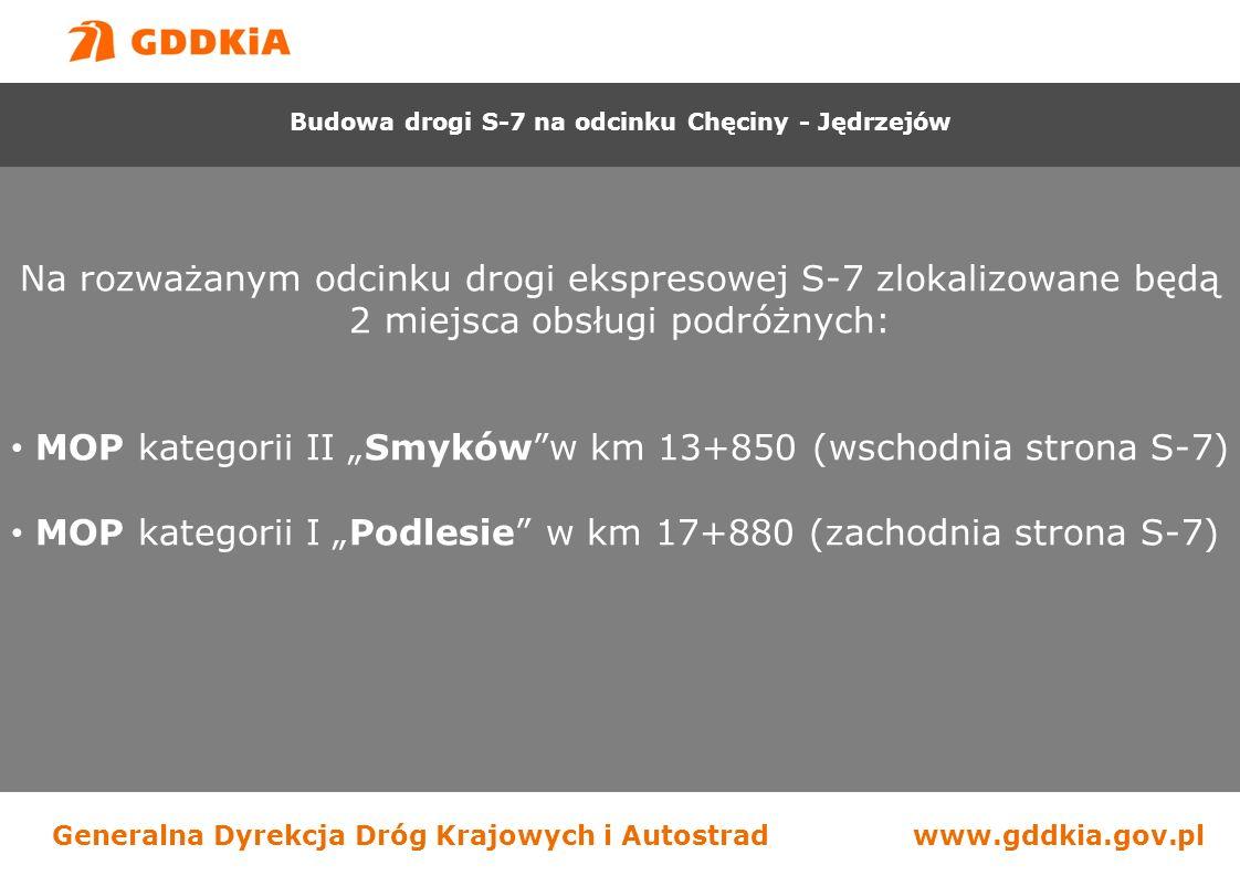 """Generalna Dyrekcja Dróg Krajowych i Autostradwww.gddkia.gov.pl Na rozważanym odcinku drogi ekspresowej S-7 zlokalizowane będą 2 miejsca obsługi podróżnych: MOP kategorii II """"Smyków w km 13+850 (wschodnia strona S-7) MOP kategorii I """"Podlesie w km 17+880 (zachodnia strona S-7) Budowa drogi S-7 na odcinku Chęciny - Jędrzejów"""