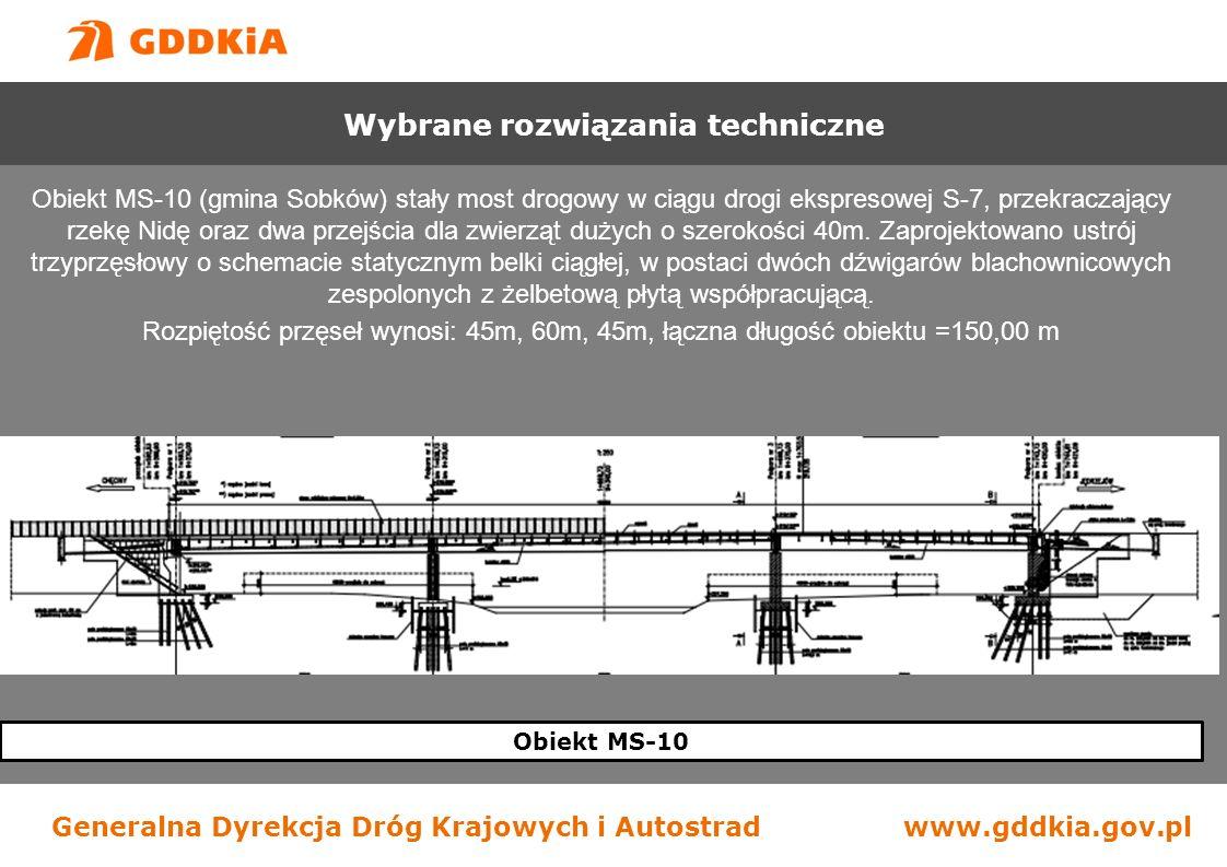 Generalna Dyrekcja Dróg Krajowych i Autostradwww.gddkia.gov.pl Obiekt MS-10 Wybrane rozwiązania techniczne Obiekt MS-10 (gmina Sobków) stały most drogowy w ciągu drogi ekspresowej S-7, przekraczający rzekę Nidę oraz dwa przejścia dla zwierząt dużych o szerokości 40m.