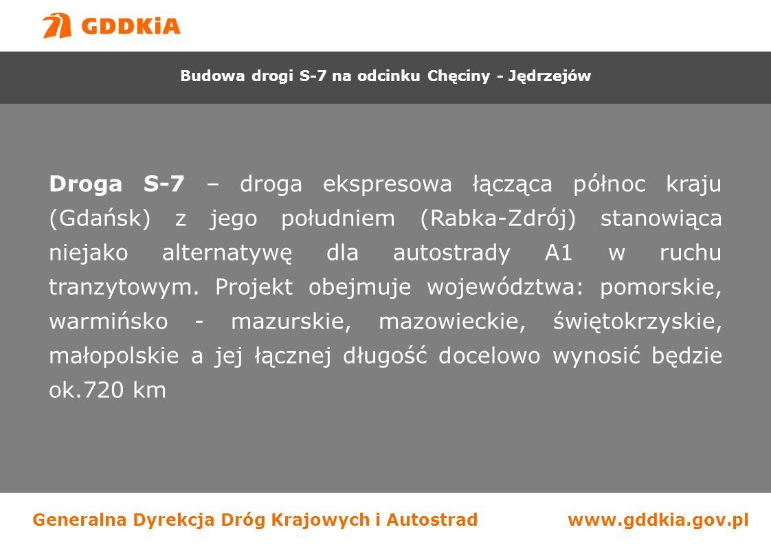 Generalna Dyrekcja Dróg Krajowych i Autostradwww.gddkia.gov.pl Droga S-7 – droga ekspresowa łącząca północ kraju (Gdańsk) z jego południem (Rabka-Zdrój) stanowiąca niejako alternatywę dla autostrady A1 w ruchu tranzytowym.