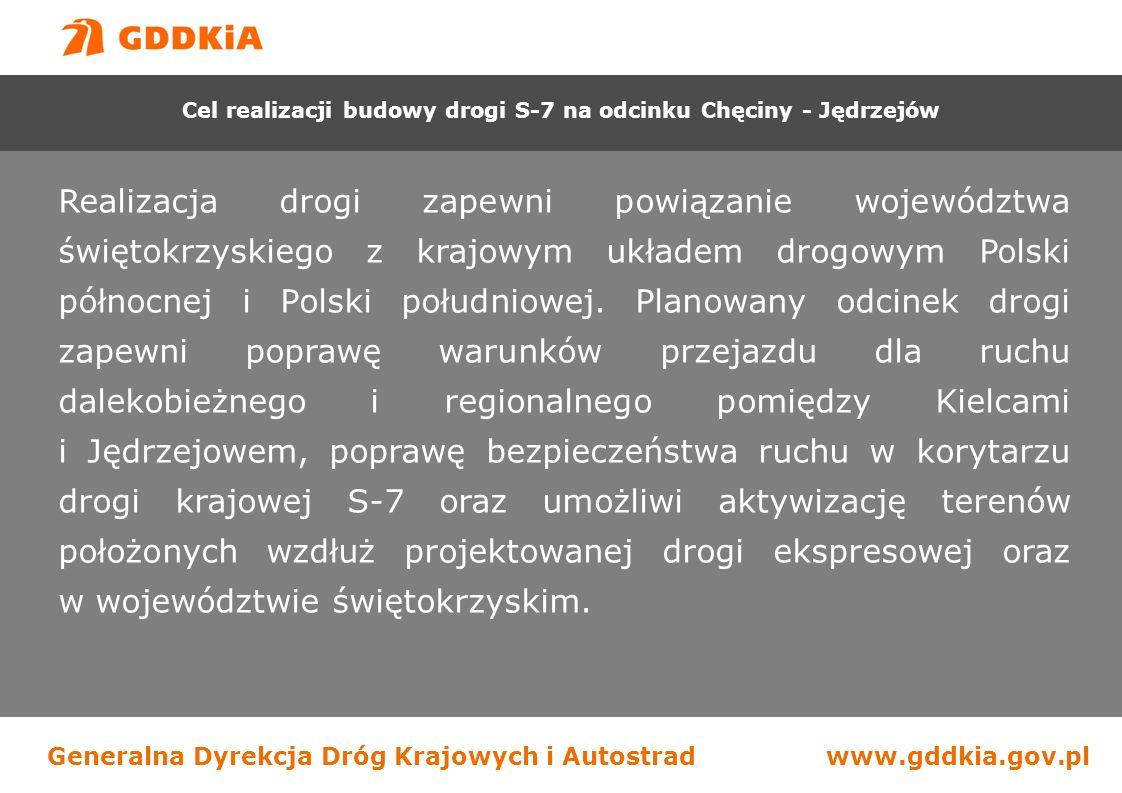 Generalna Dyrekcja Dróg Krajowych i Autostradwww.gddkia.gov.pl Realizacja drogi zapewni powiązanie województwa świętokrzyskiego z krajowym układem drogowym Polski północnej i Polski południowej.