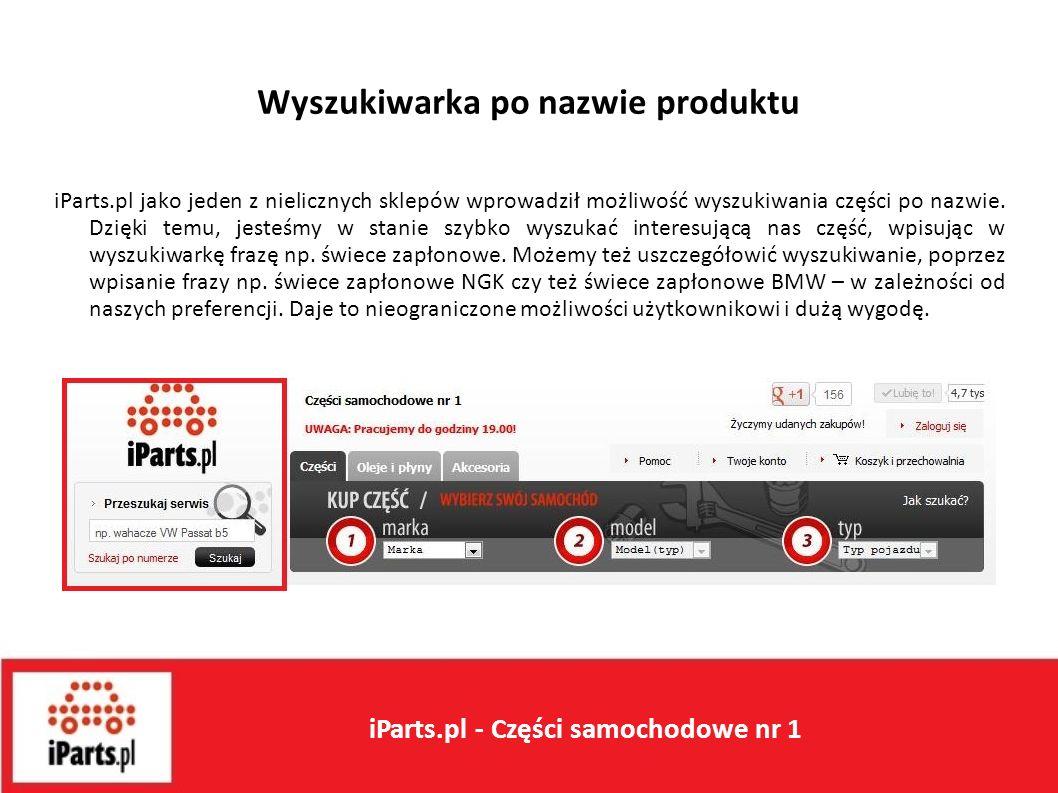 Wyszukiwarka po nazwie produktu iParts.pl jako jeden z nielicznych sklepów wprowadził możliwość wyszukiwania części po nazwie.