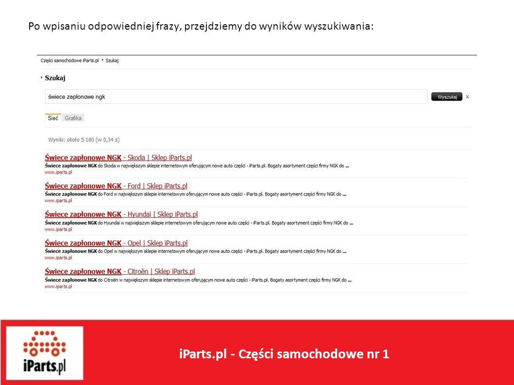 Po wpisaniu odpowiedniej frazy, przejdziemy do wyników wyszukiwania: iParts.pl - Części samochodowe nr 1