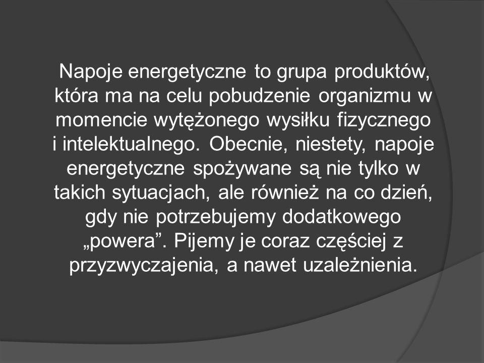Napoje energetyczne to grupa produktów, która ma na celu pobudzenie organizmu w momencie wytężonego wysiłku fizycznego i intelektualnego.