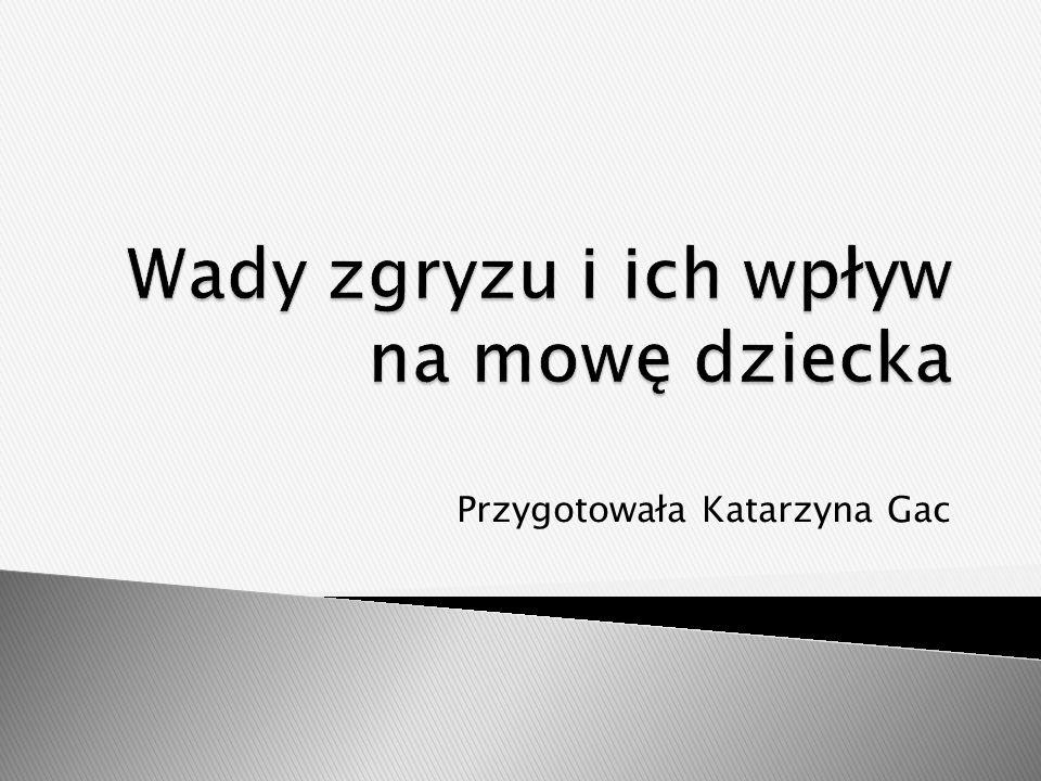 Przygotowała Katarzyna Gac