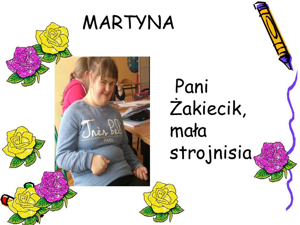 MARTYNA Pani Żakiecik, mała strojnisia