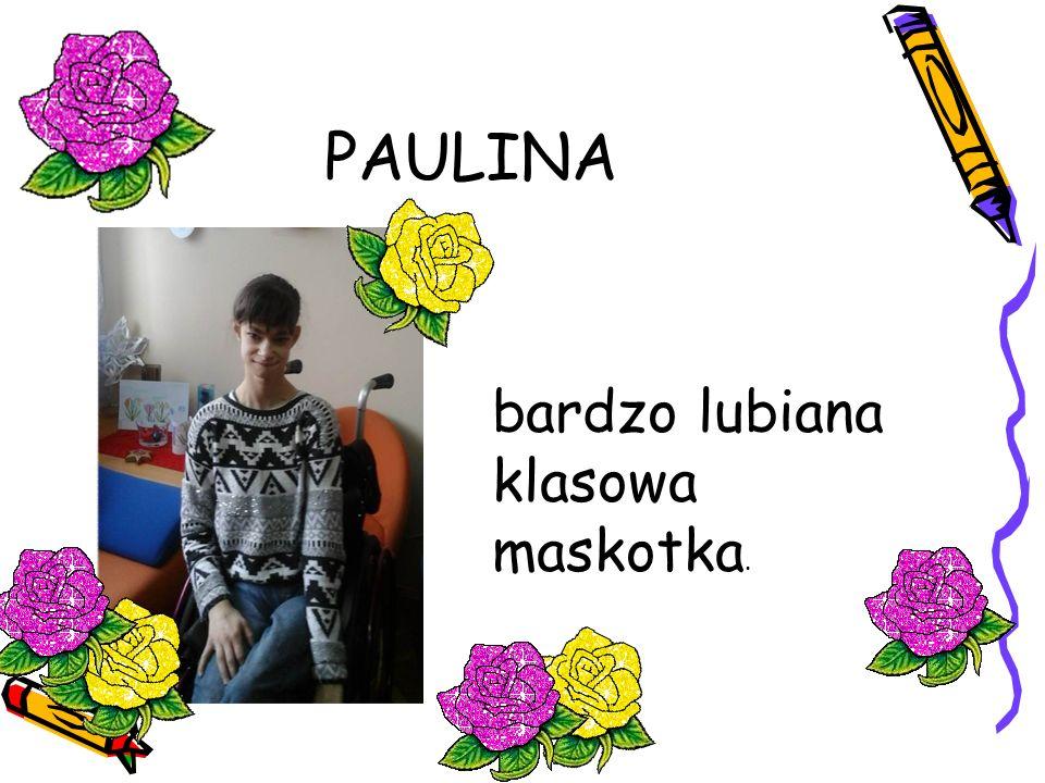 PAULINA bardzo lubiana klasowa maskotka.