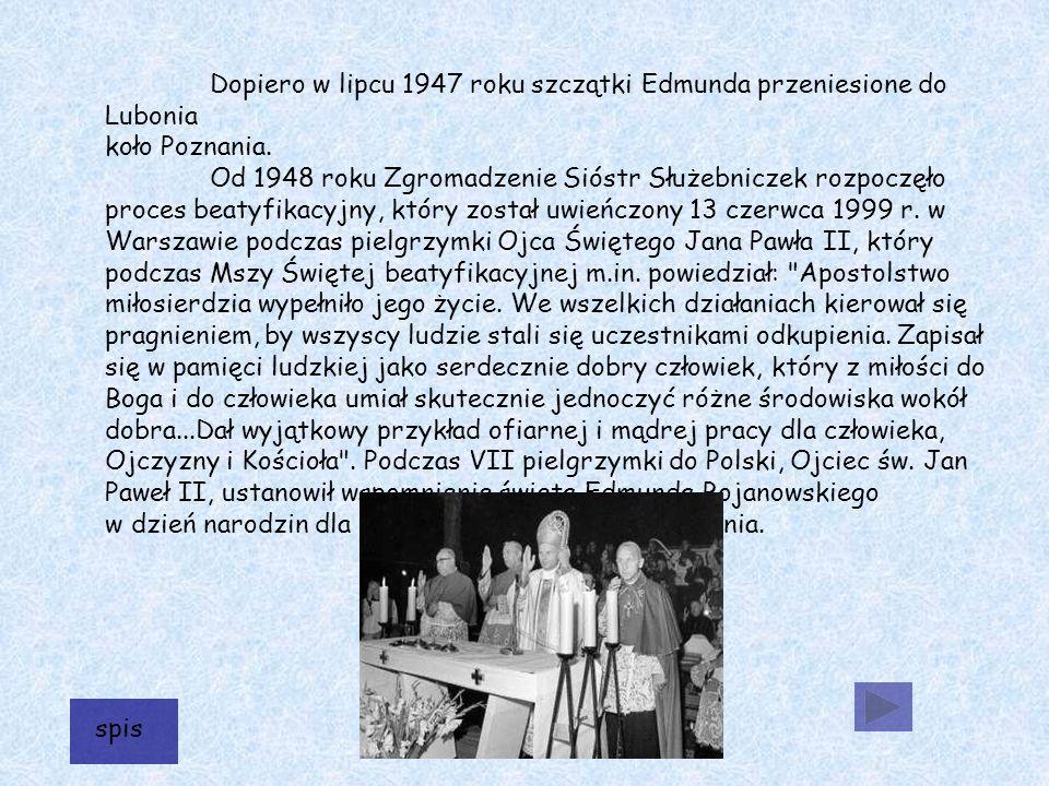 Dopiero w lipcu 1947 roku szczątki Edmunda przeniesione do Lubonia koło Poznania.