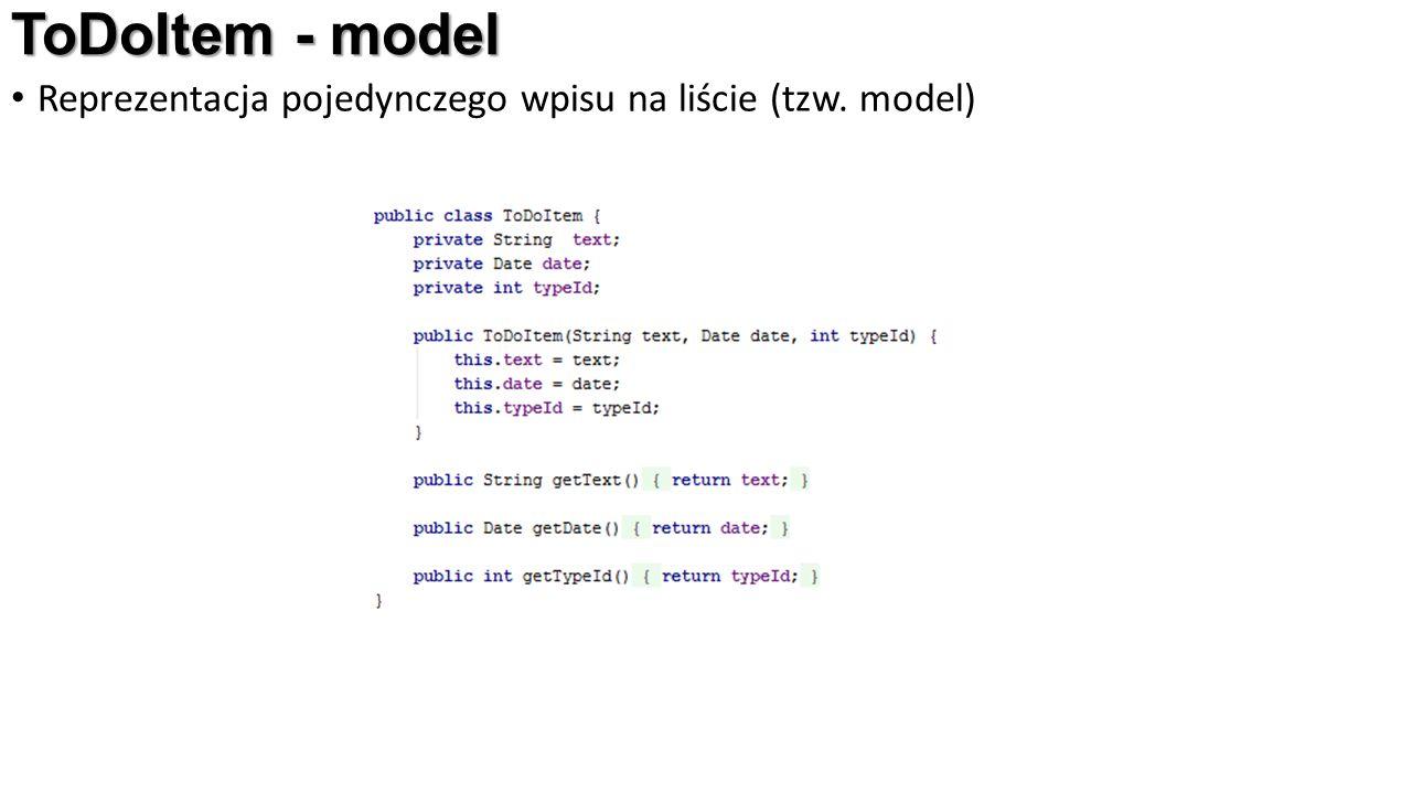 ToDoItem - model Reprezentacja pojedynczego wpisu na liście (tzw. model)