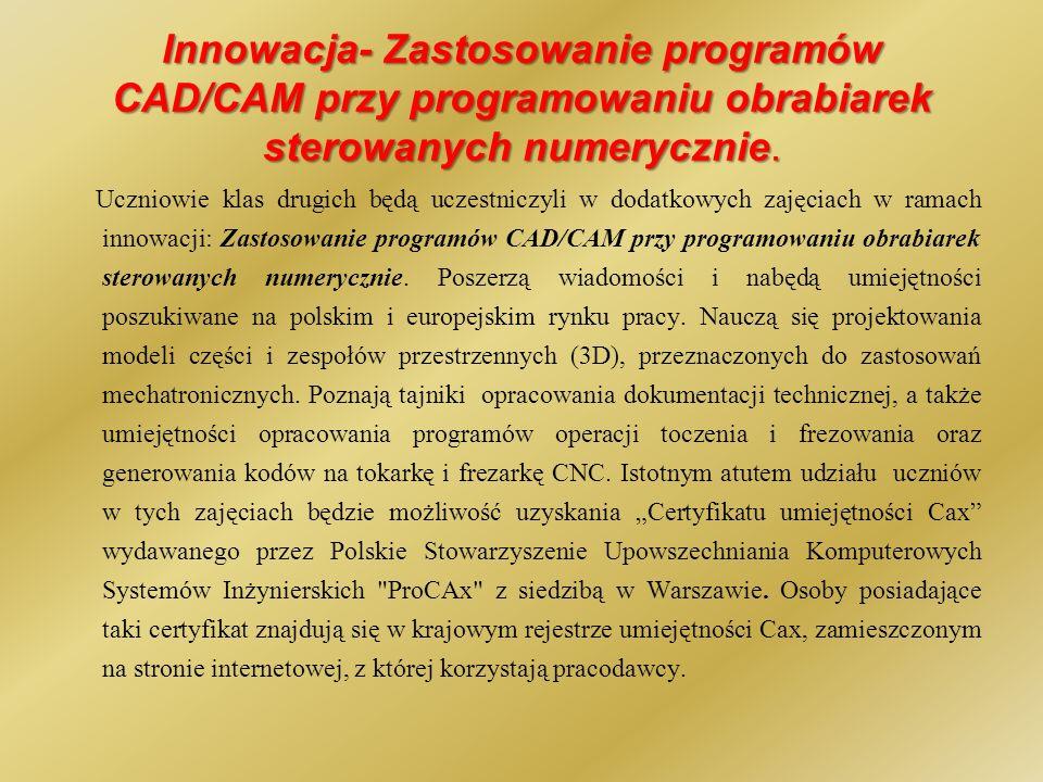 Innowacja- Zastosowanie programów CAD/CAM przy programowaniu obrabiarek sterowanych numerycznie.