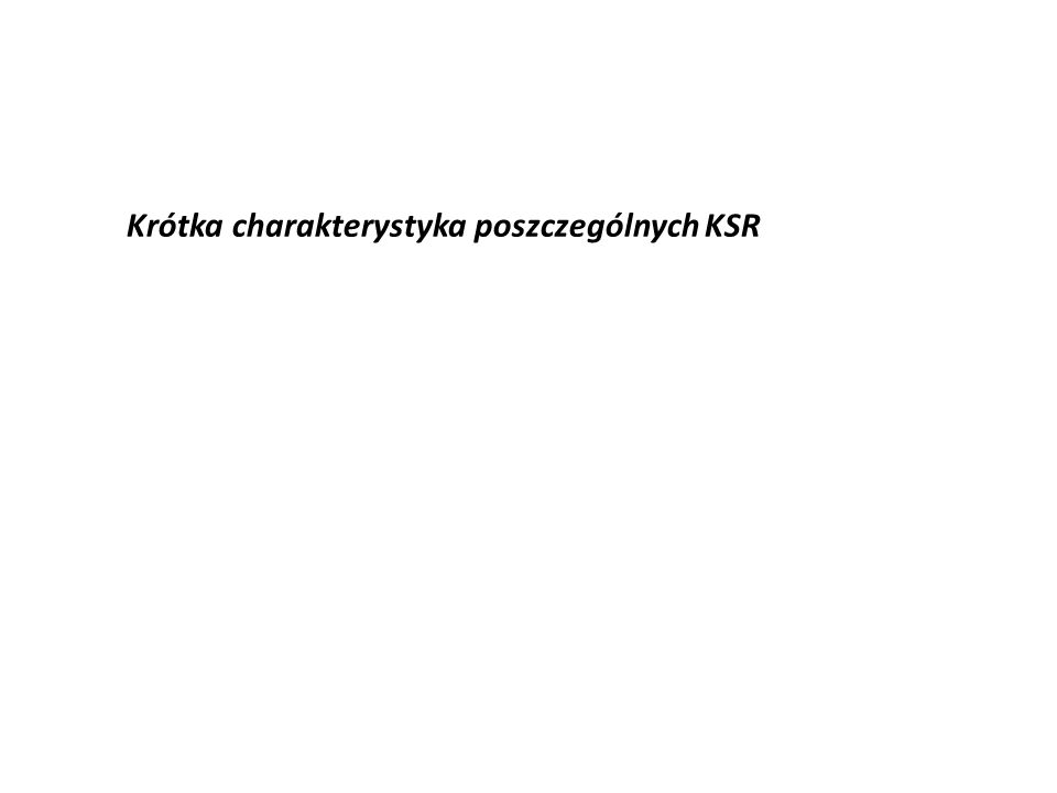 Krótka charakterystyka poszczególnych KSR