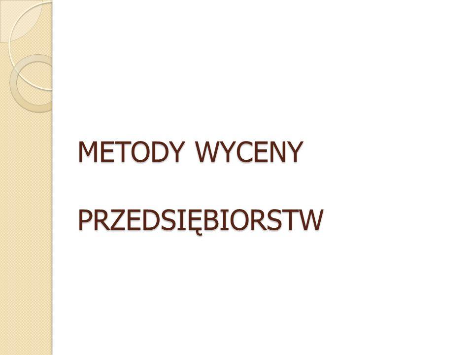 METODY WYCENY PRZEDSIĘBIORSTW