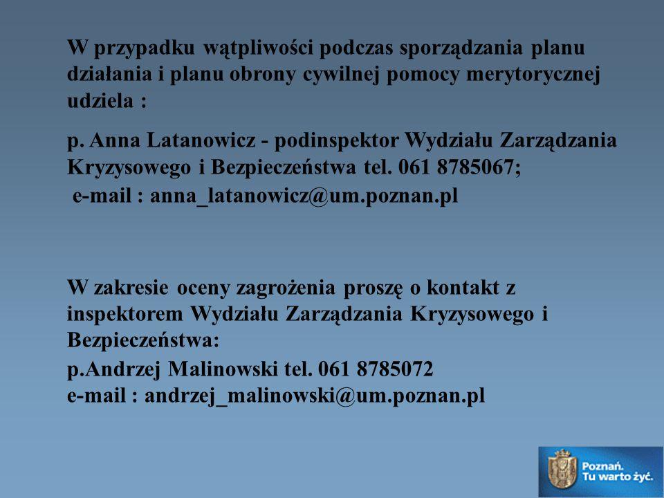 W przypadku wątpliwości podczas sporządzania planu działania i planu obrony cywilnej pomocy merytorycznej udziela : p. Anna Latanowicz - podinspektor