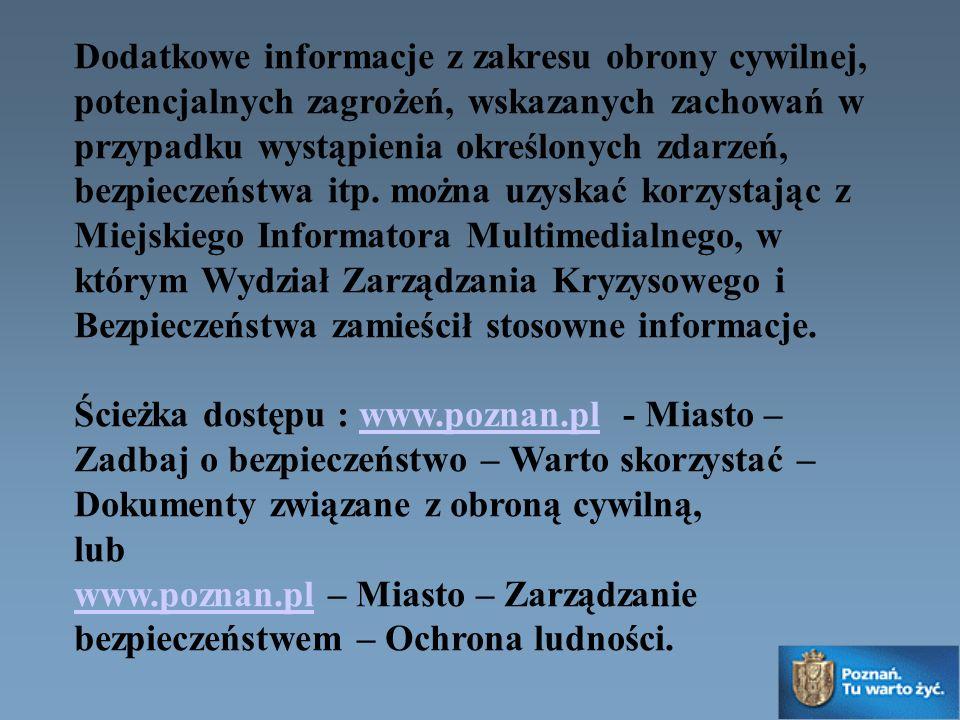 Dodatkowe informacje z zakresu obrony cywilnej, potencjalnych zagrożeń, wskazanych zachowań w przypadku wystąpienia określonych zdarzeń, bezpieczeństw