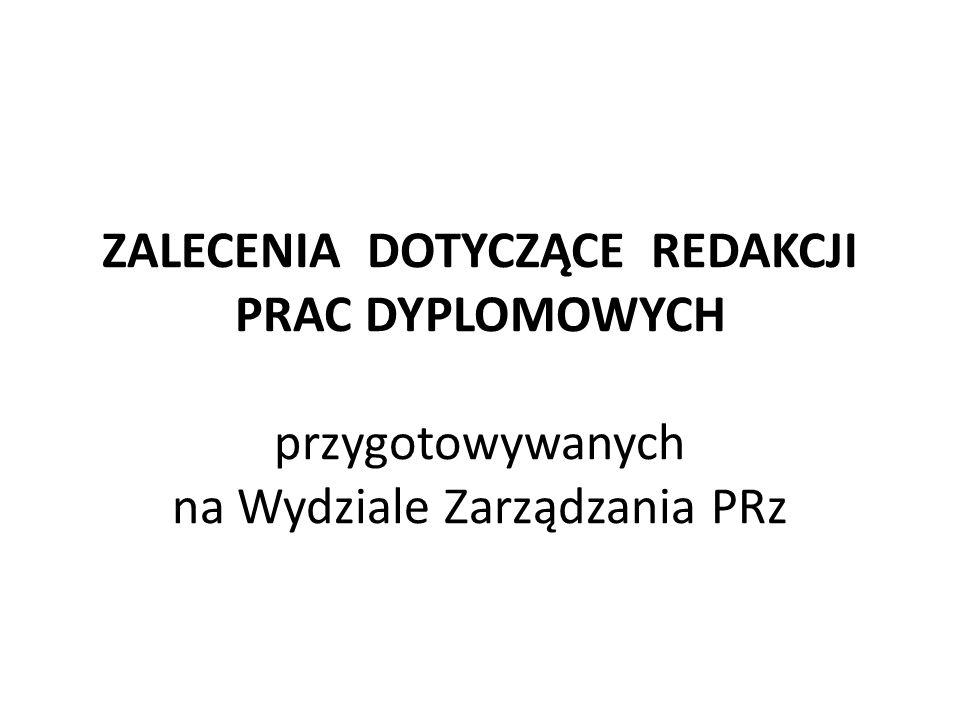 ZALECENIA DOTYCZĄCE REDAKCJI PRAC DYPLOMOWYCH przygotowywanych na Wydziale Zarządzania PRz