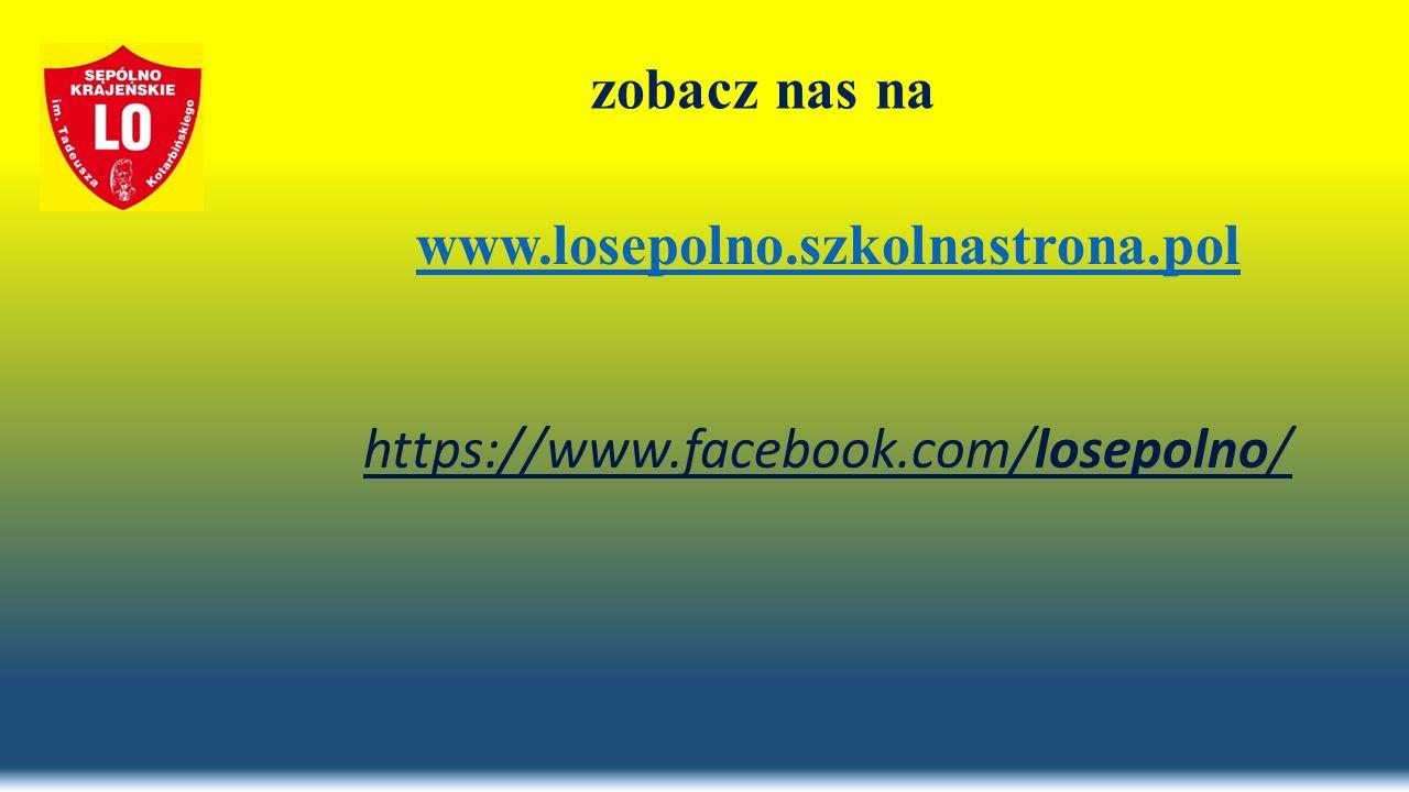 zobacz nas na www.losepolno.szkolnastrona.pol https://www.facebook.com/losepolno/